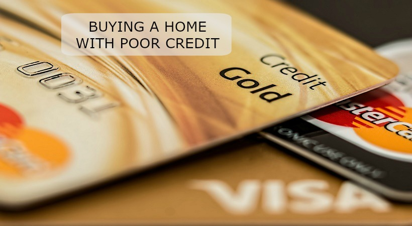 can you buy home with bad credit