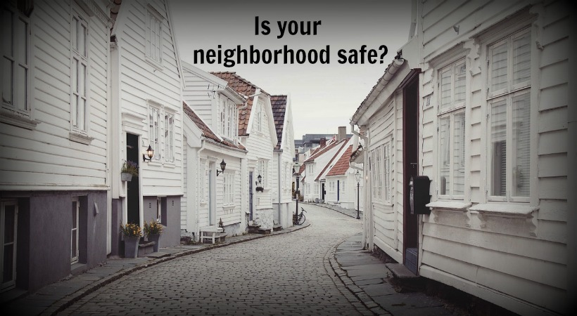 How to tell if your neighborhood is safe